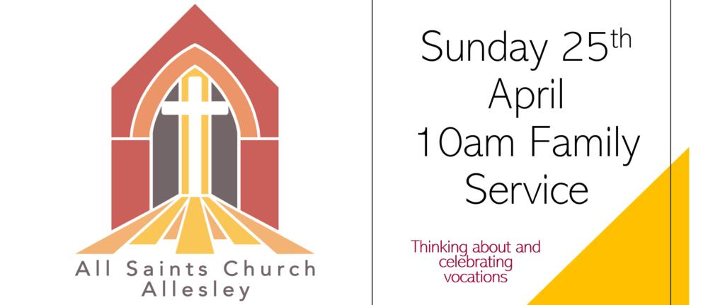 All Saints' 10am Family Service – Sunday 25th April – Vocations Sunday