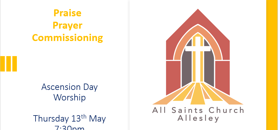 All Saints' Ascension Day Worship – 7.30pm Thursday 13th May 2021