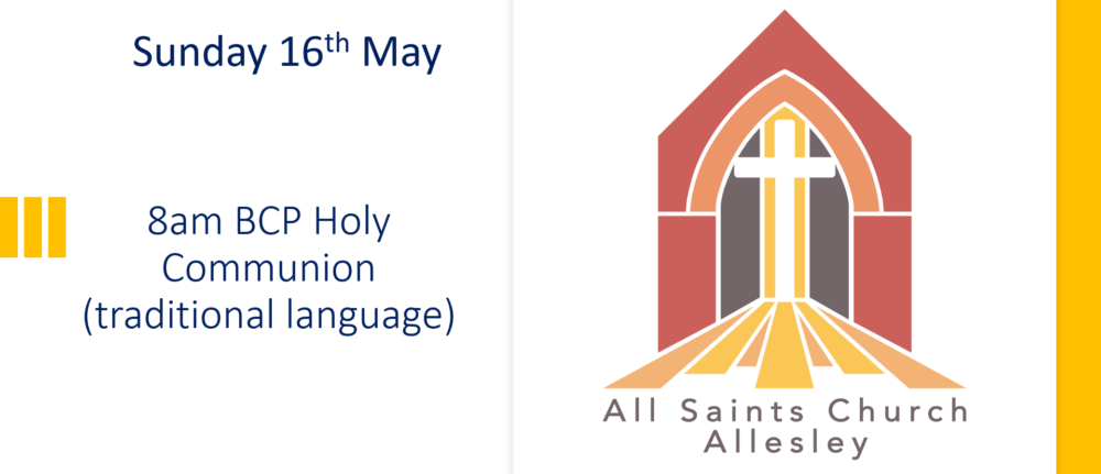 All Saints' 8am Holy Communion Service – Sunday 16th May 2021