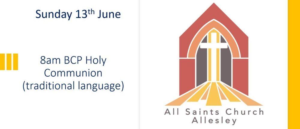 All Saints' 8am BCP Holy Communion Service – Sunday 13th June 2021