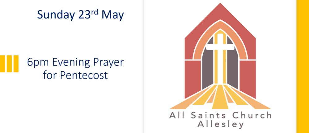 All Saints' 6pm Evening Prayer – Sunday 23rd May 2021