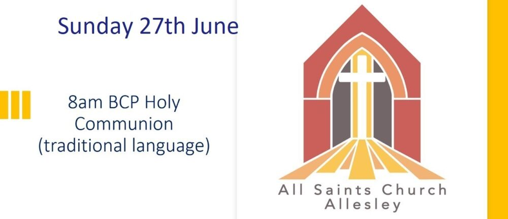 All Saints' 8am BCP Holy Communion Service – Sunday 27th June 2021